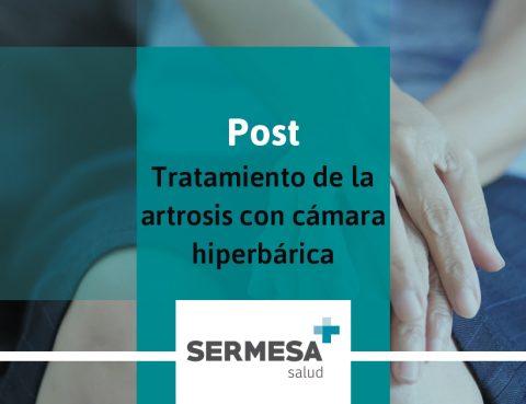 El tratamiento de la artrosis con cámara hiperbárica